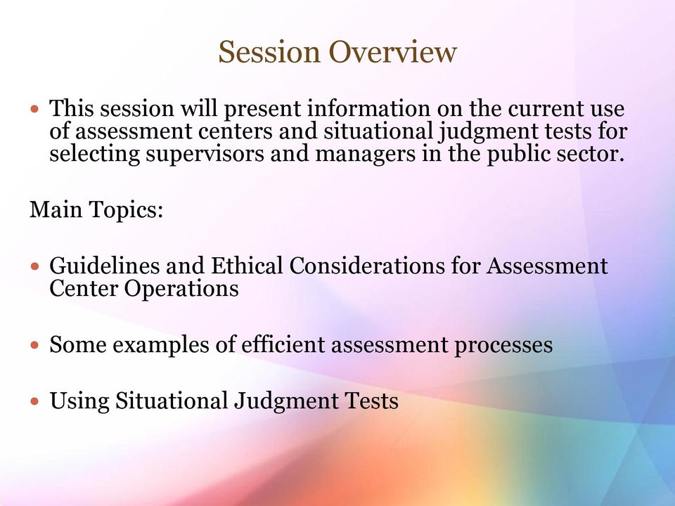 Session Title: Assessment Centers and Situational Judgment