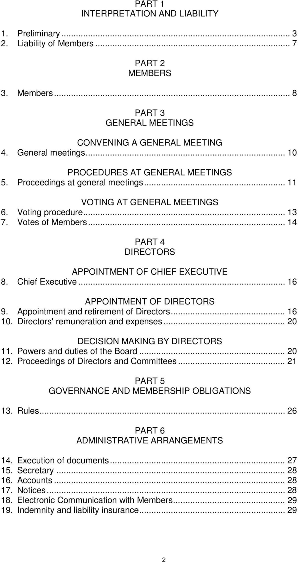 .. 14 PART 4 DIRECTORS APPOINTMENT OF CHIEF EXECUTIVE 8. Chief Executive... 16 APPOINTMENT OF DIRECTORS 9. Appointment and retirement of Directors... 16 10. Directors' remuneration and expenses.