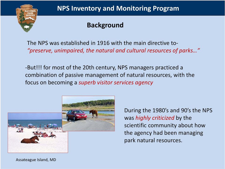 !! for most of the 20th century, NPS managers practiced a combination of passive management of natural resources, with the focus