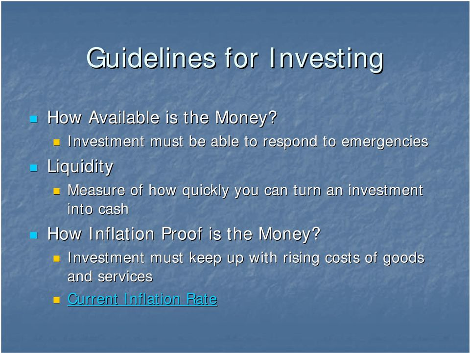 how quickly you can turn an investment into cash How Inflation Proof is