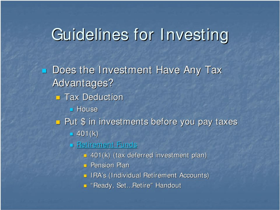 Retirement Funds 401(k) (tax deferred investment plan) Pension Plan