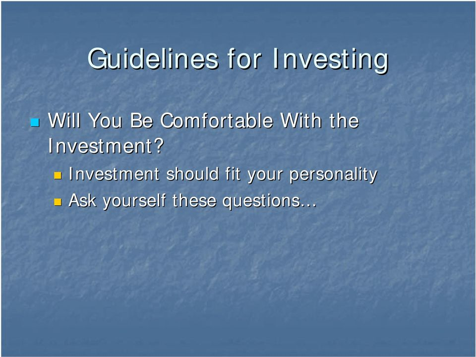 Investment should fit your