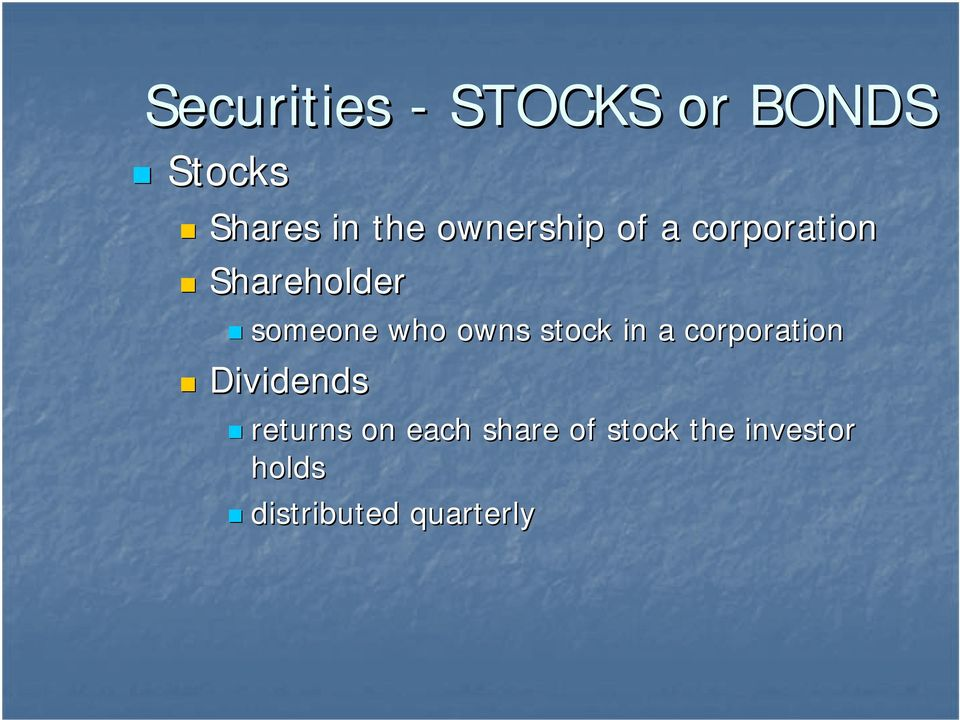 owns stock in a corporation Dividends returns on
