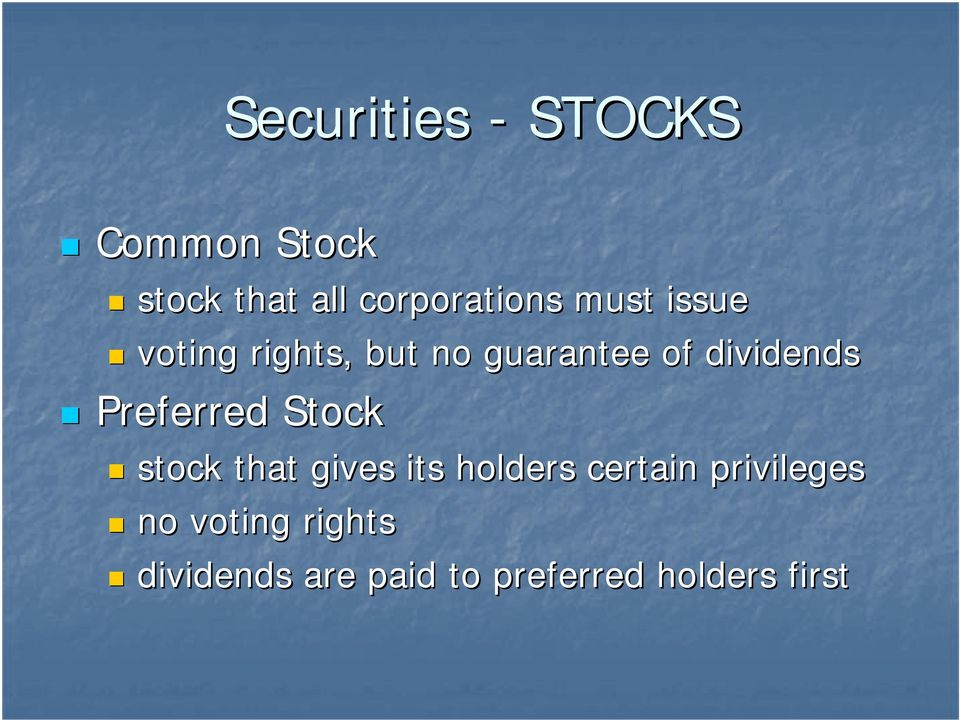 Preferred Stock stock that gives its holders certain