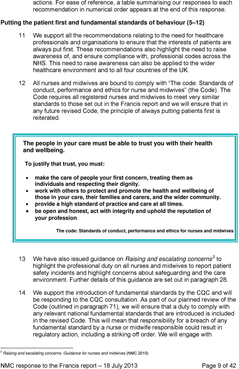 interests of patients are always put first. These recommendations also highlight the need to raise awareness of, and ensure compliance with, professional codes across the NHS.