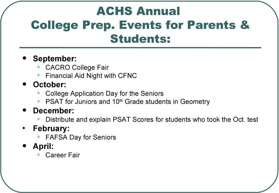 CFNC October: College Application Day for the Seniors PSAT for Juniors and 10 th Grade