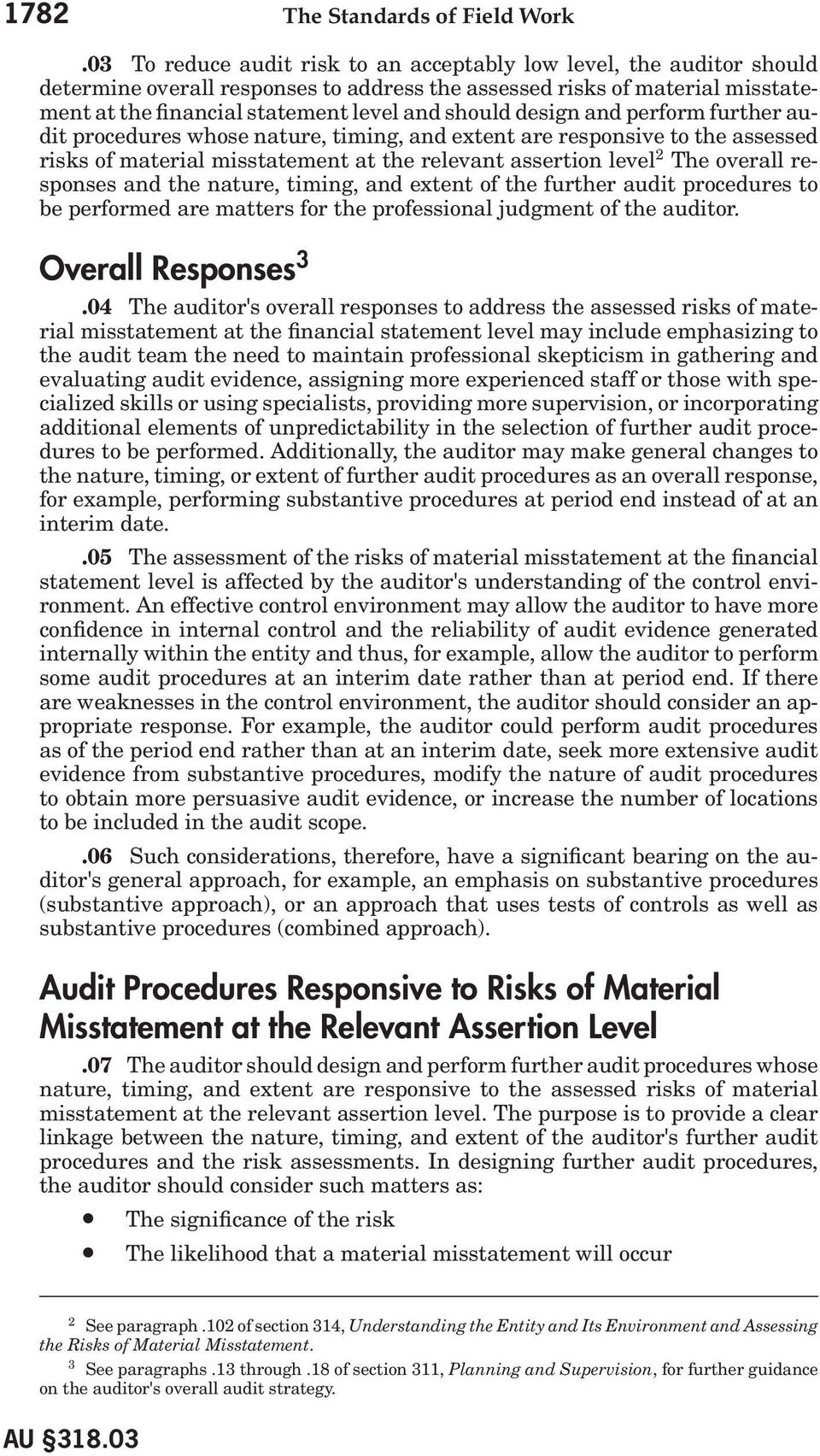 design and perform further audit procedures whose nature, timing, and extent are responsive to the assessed risks of material misstatement at the relevant assertion level 2 The overall responses and