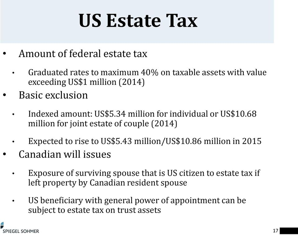 68 million for joint estate of couple (2014) Expected to rise to US$5.43 million/us$10.