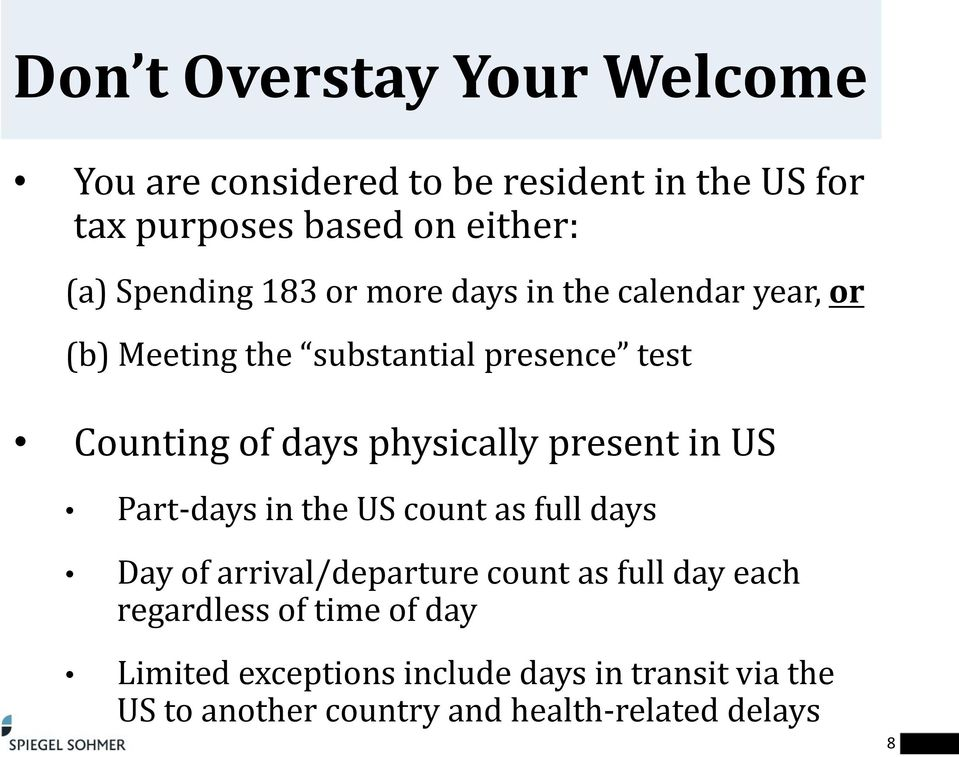 physically present in US Part-days in the US count as full days Day of arrival/departure count as full day each
