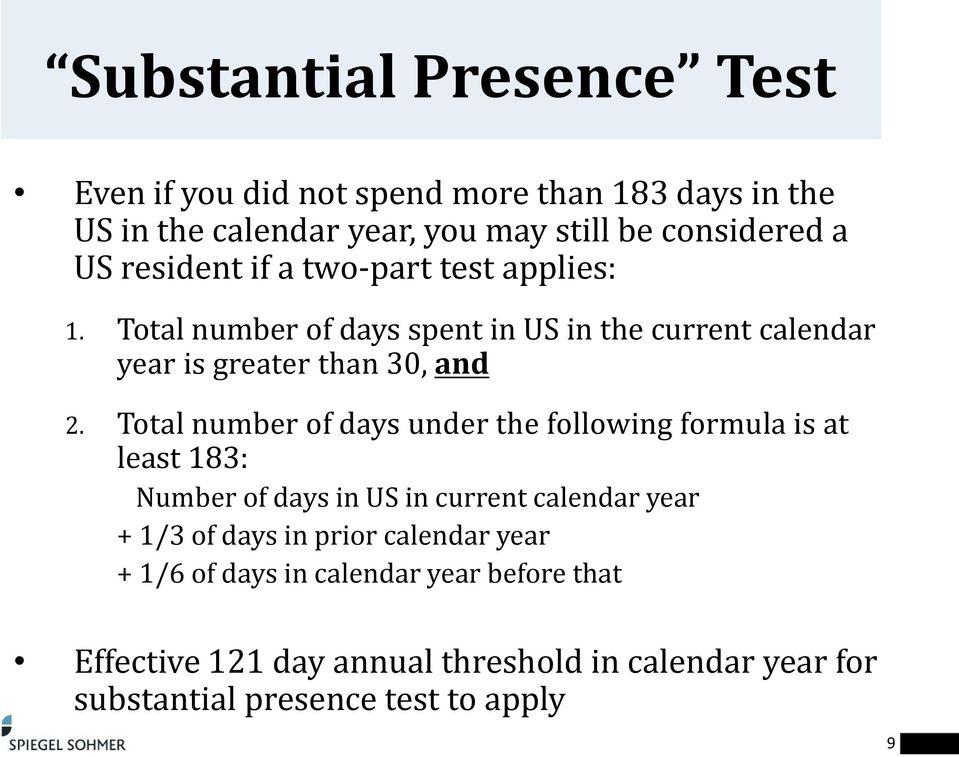 Total number of days under the following formula is at least 183: Number of days in US in current calendar year + 1/3 of days in prior