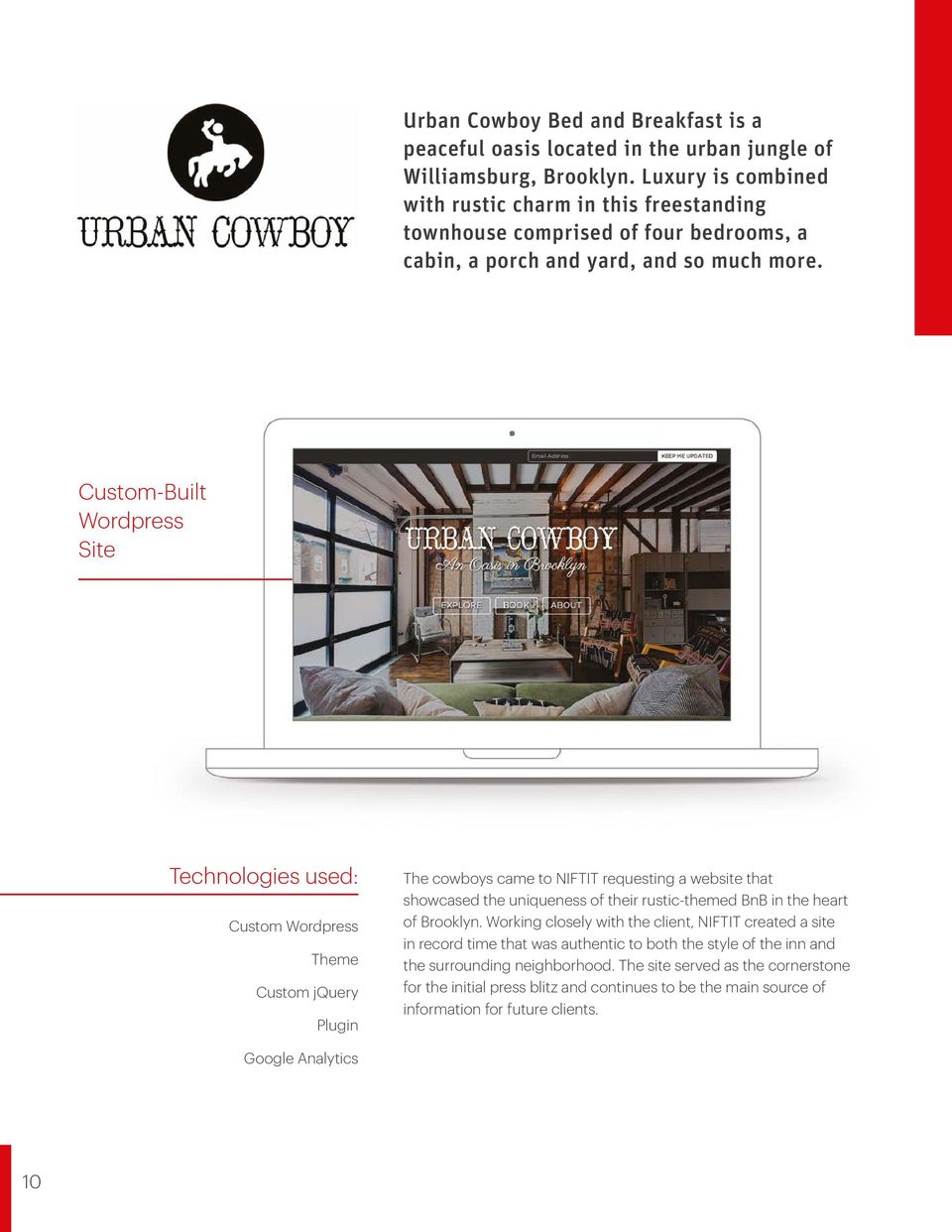 Custom-Built Wordpress Site Technologies used: Custom Wordpress Theme Custom jquery Plugin The cowboys came to NIFTIT requesting a website that showcased the uniqueness of their rustic-themed