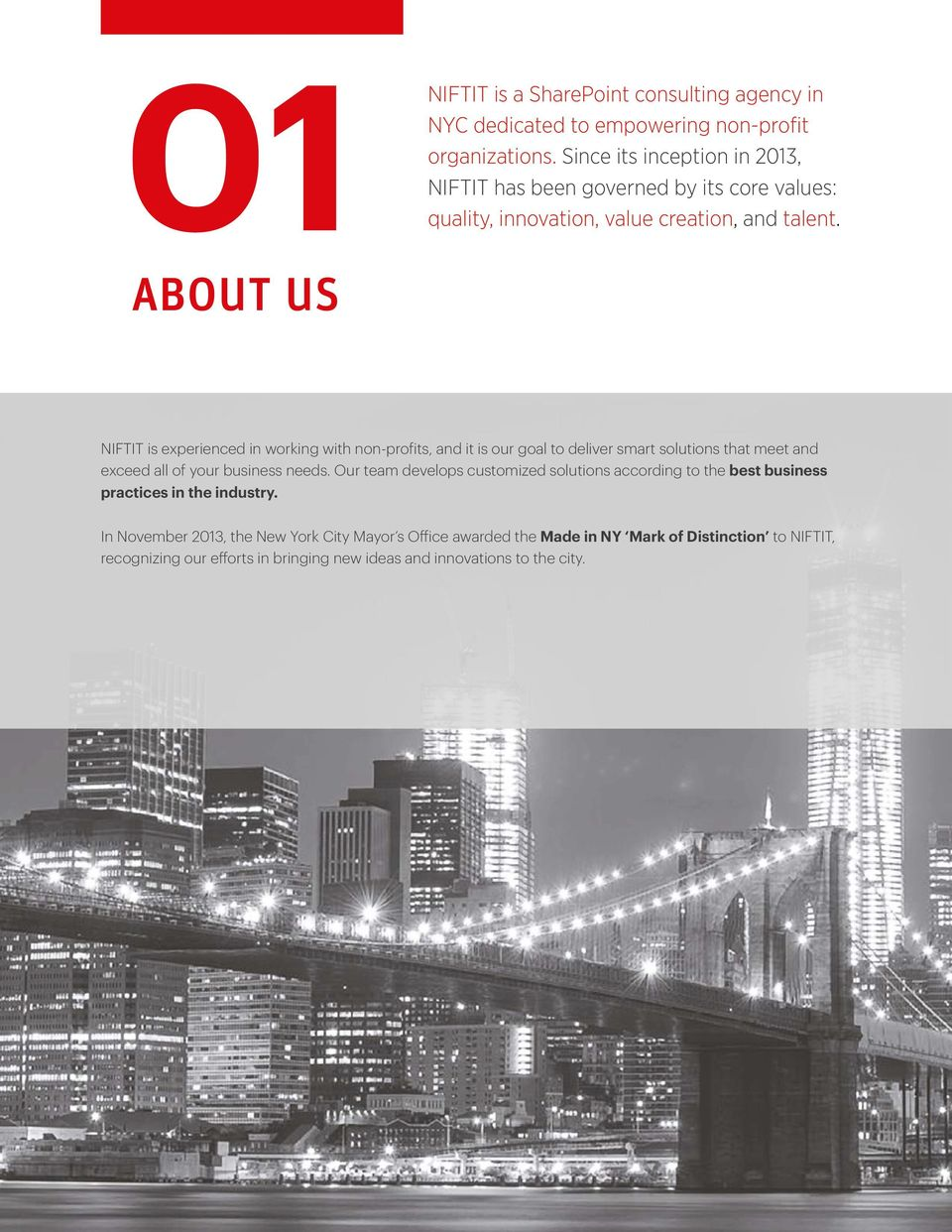 NIFTIT is experienced in working with non-profits, and it is our goal to deliver smart solutions that meet and exceed all of your business needs.