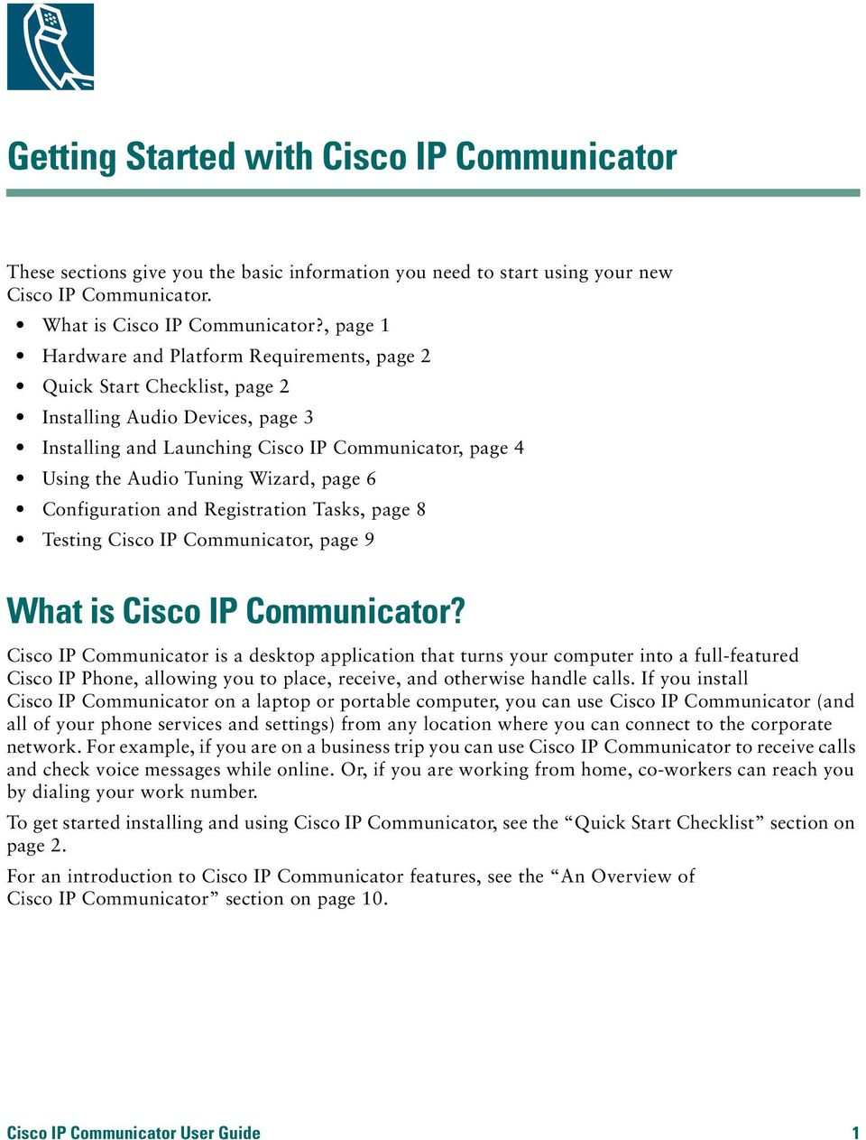 Wizard, page 6 Configuration and Registration Tasks, page 8 Testing Cisco IP Communicator, page 9 What is Cisco IP Communicator?