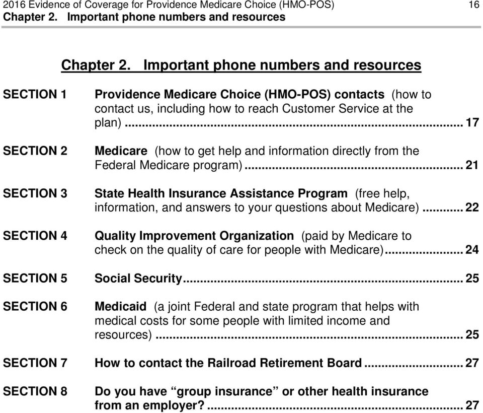 to reach Customer Service at the plan)... 17 Medicare (how to get help and information directly from the Federal Medicare program).