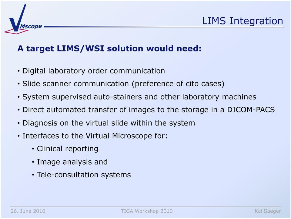 Direct automated transfer of images to the storage in a DICOM-PACS Diagnosis on the virtual slide within the