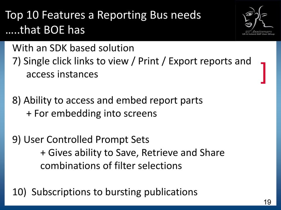 and access instances 8) Ability to access and embed report parts + For embedding into screens