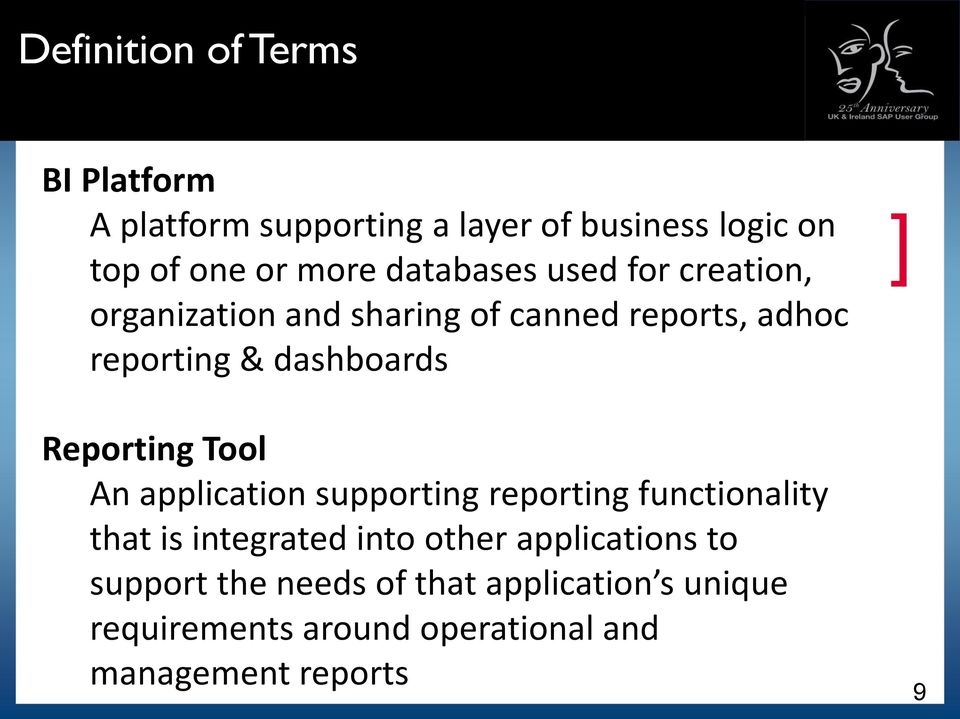 Reporting Tool An application supporting reporting functionality that is integrated into other