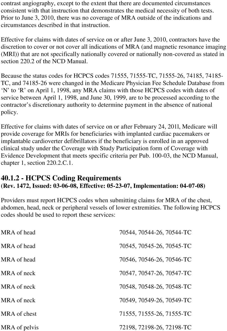 Effective for claims with dates of service on or after June 3, 2010,  contractors