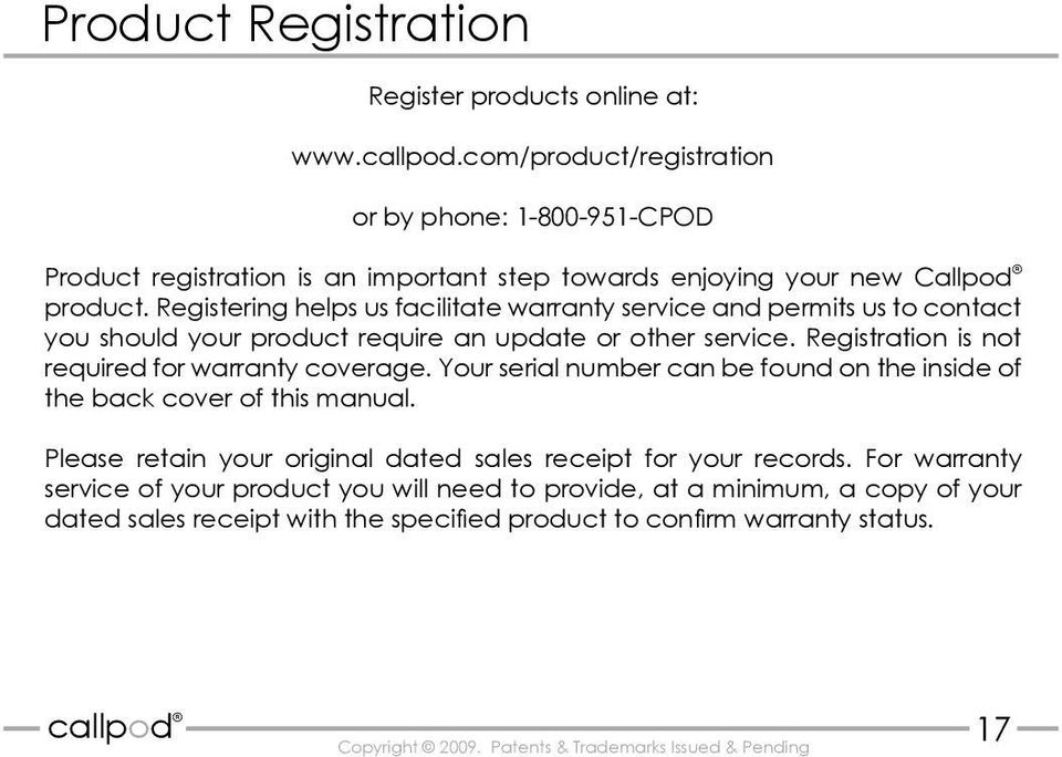 Registering helps us facilitate warranty service and permits us to contact you should your product require an update or other service.