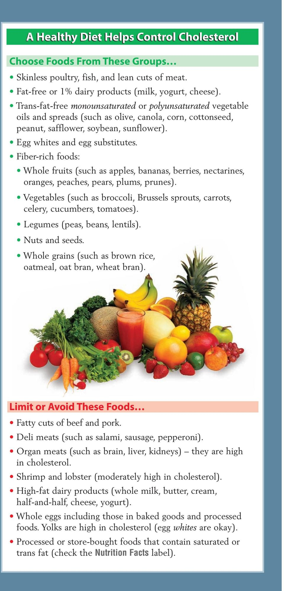 Fiber-rich foods: Whole fruits (such as apples, bananas, berries, nectarines, oranges, peaches, pears, plums, prunes).