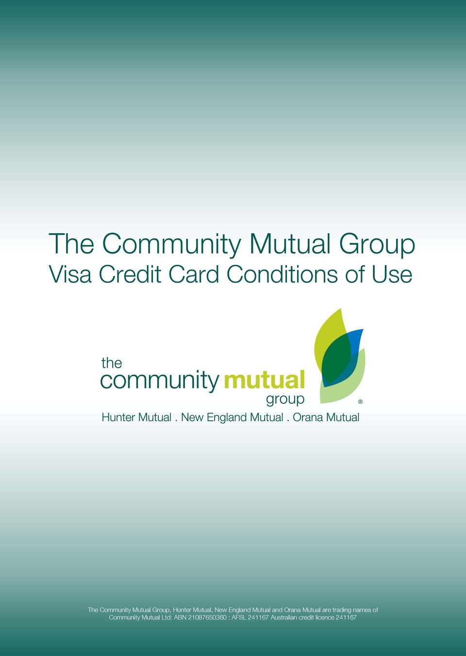 and Orana Mutual are trading names of Community Mutual Ltd: ABN