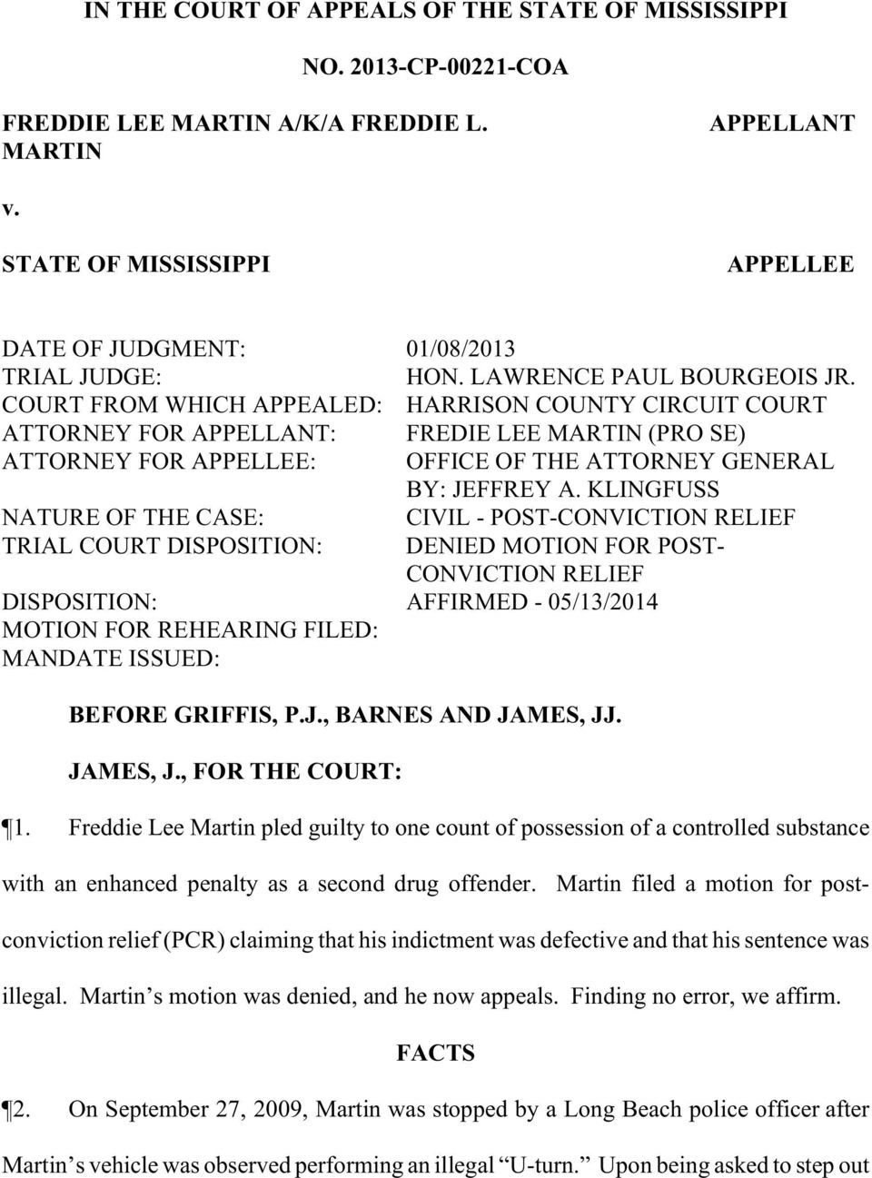 COURT FROM WHICH APPEALED: HARRISON COUNTY CIRCUIT COURT ATTORNEY FOR APPELLANT: FREDIE LEE MARTIN (PRO SE) ATTORNEY FOR APPELLEE: OFFICE OF THE ATTORNEY GENERAL BY: JEFFREY A.