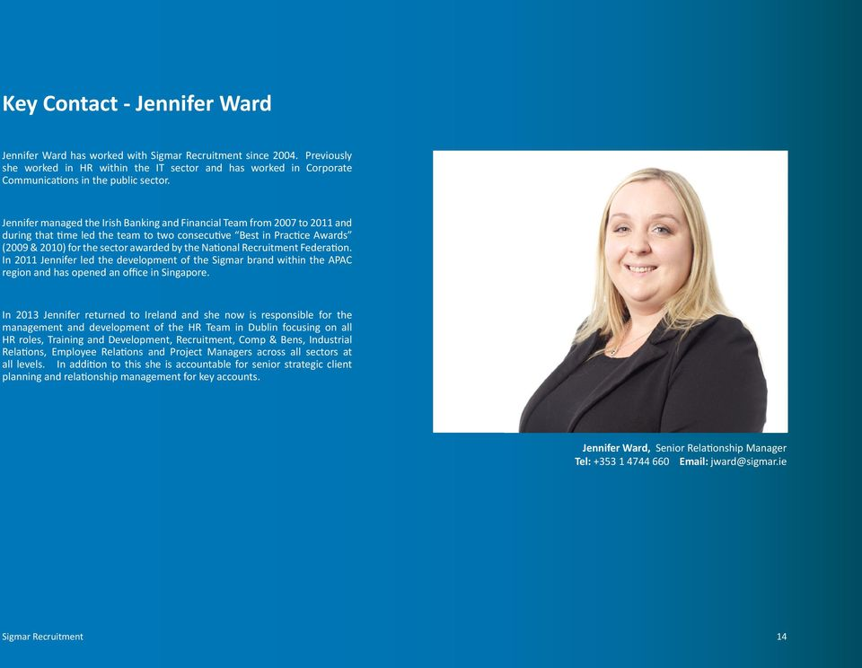 National Recruitment Federation. In 2011 Jennifer led the development of the Sigmar brand within the APAC region and has opened an office in Singapore.