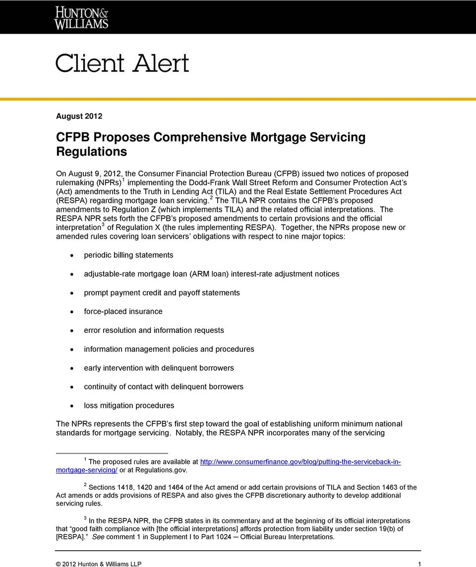 mortgage loan servicing. 2 The TILA NPR contains the CFPB s proposed amendments to Regulation Z (which implements TILA) and the related official interpretations.