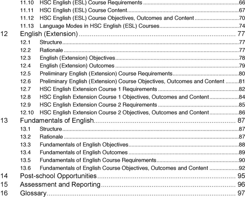 ..79 12.5 Preliminary English (Extension) Course Requirements...80 12.6 Preliminary English (Extension) Course Objectives, Outcomes and Content...81 12.7 HSC English Extension Course 1 Requirements.