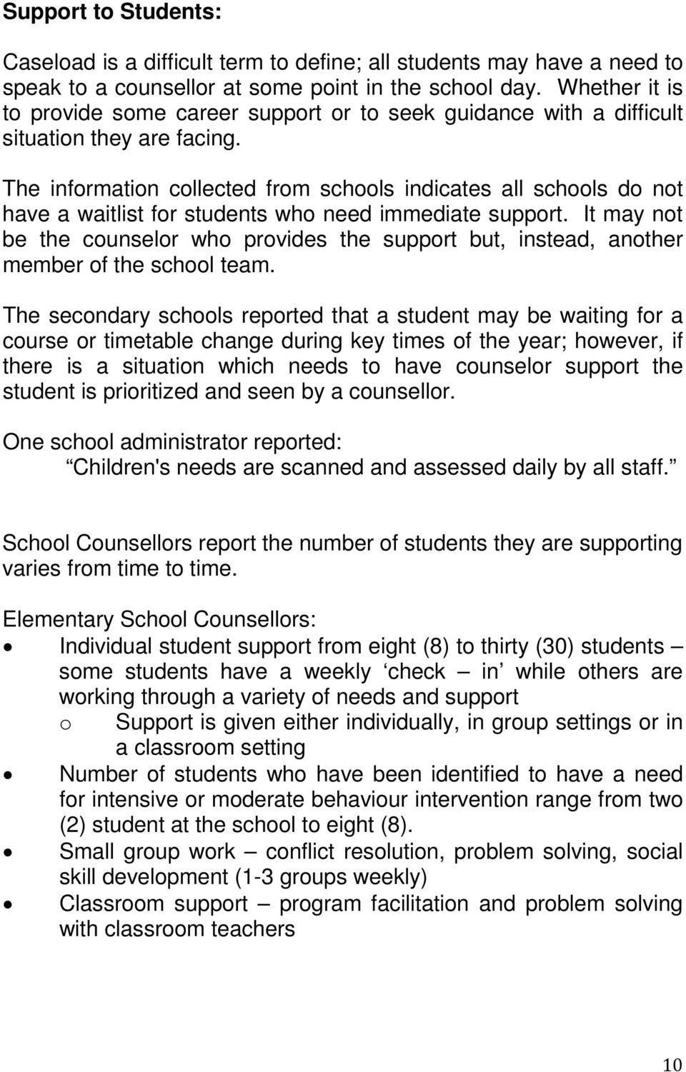 The information collected from schools indicates all schools do not have a waitlist for students who need immediate support.