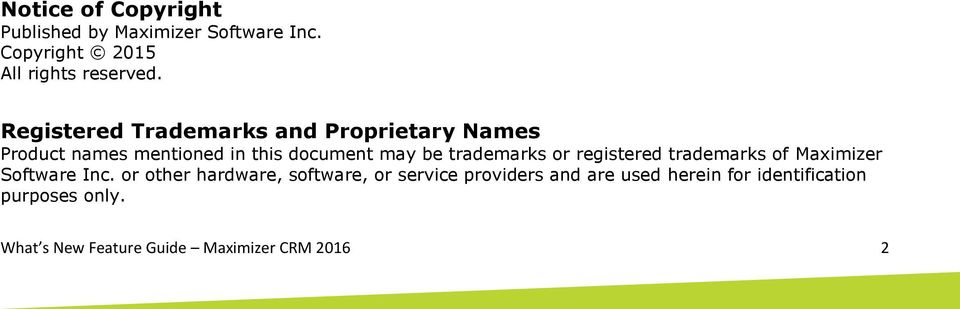 trademarks or registered trademarks of Maximizer Software Inc.