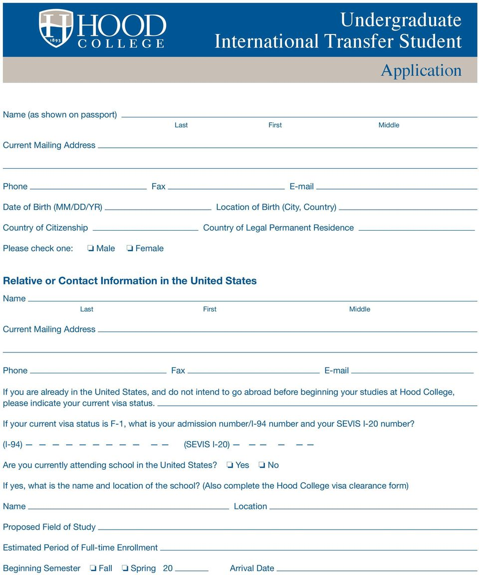 If you are already in the United States, and do not intend to go abroad before beginning your studies at Hood College, please indicate your current visa status.