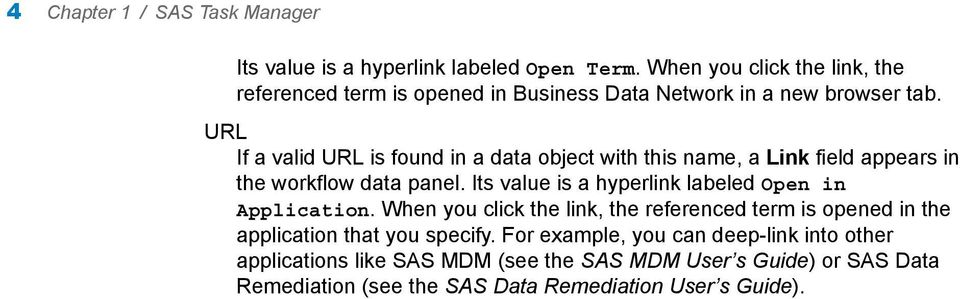 URL If a valid URL is found in a data object with this name, a Link field appears in the workflow data panel.