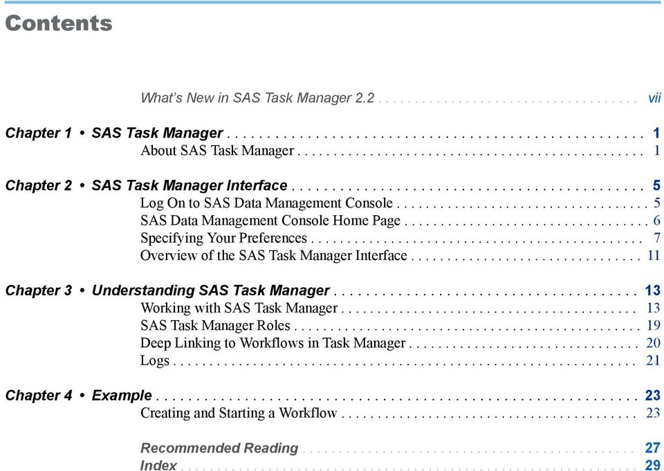 .................................. 5 SAS Data Management Console Home Page.................................. 6 Specifying Your Preferences.............................................. 7 Overview of the SAS Task Manager Interface.