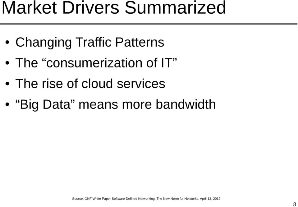 means more bandwidth Source: ONF White Paper