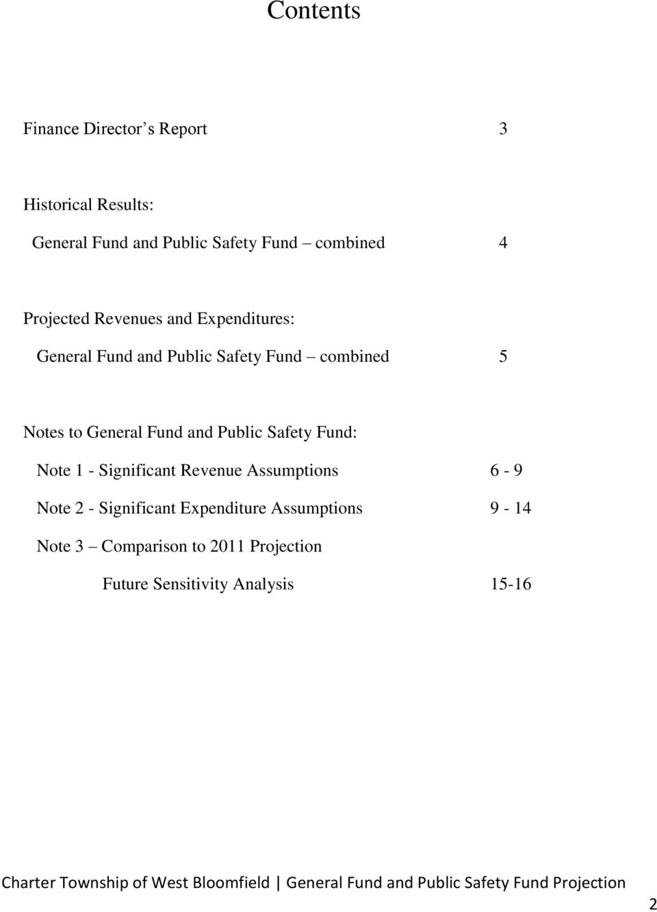 to General Fund and Public Safety Fund: Note 1 - Significant Revenue Assumptions 6-9 Note 2 -