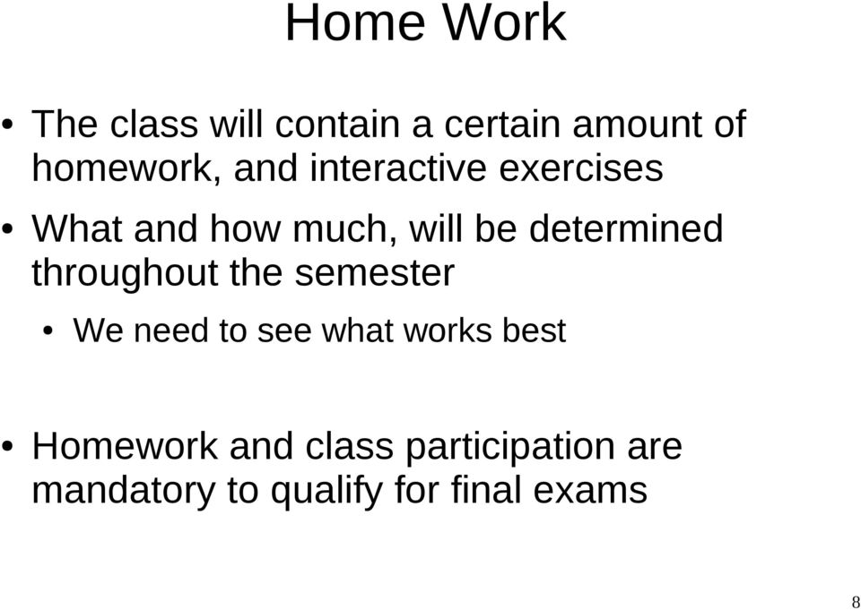 throughout the semester We need to see what works best Homework
