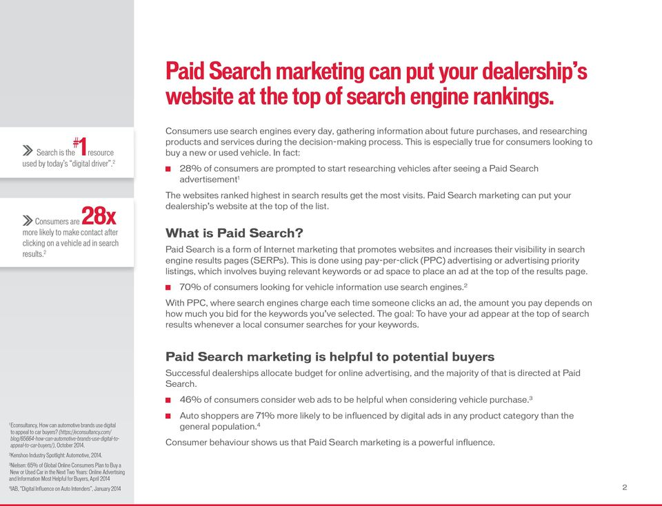 2 Consumers use search engines every day, gathering information about future purchases, and researching products and services during the decision-making process.