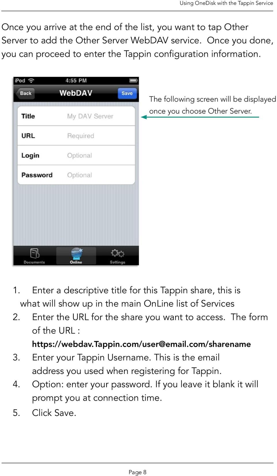 Enter a descriptive title for this Tappin share, this is what will show up in the main OnLine list of Services 2. Enter the URL for the share you want to access.