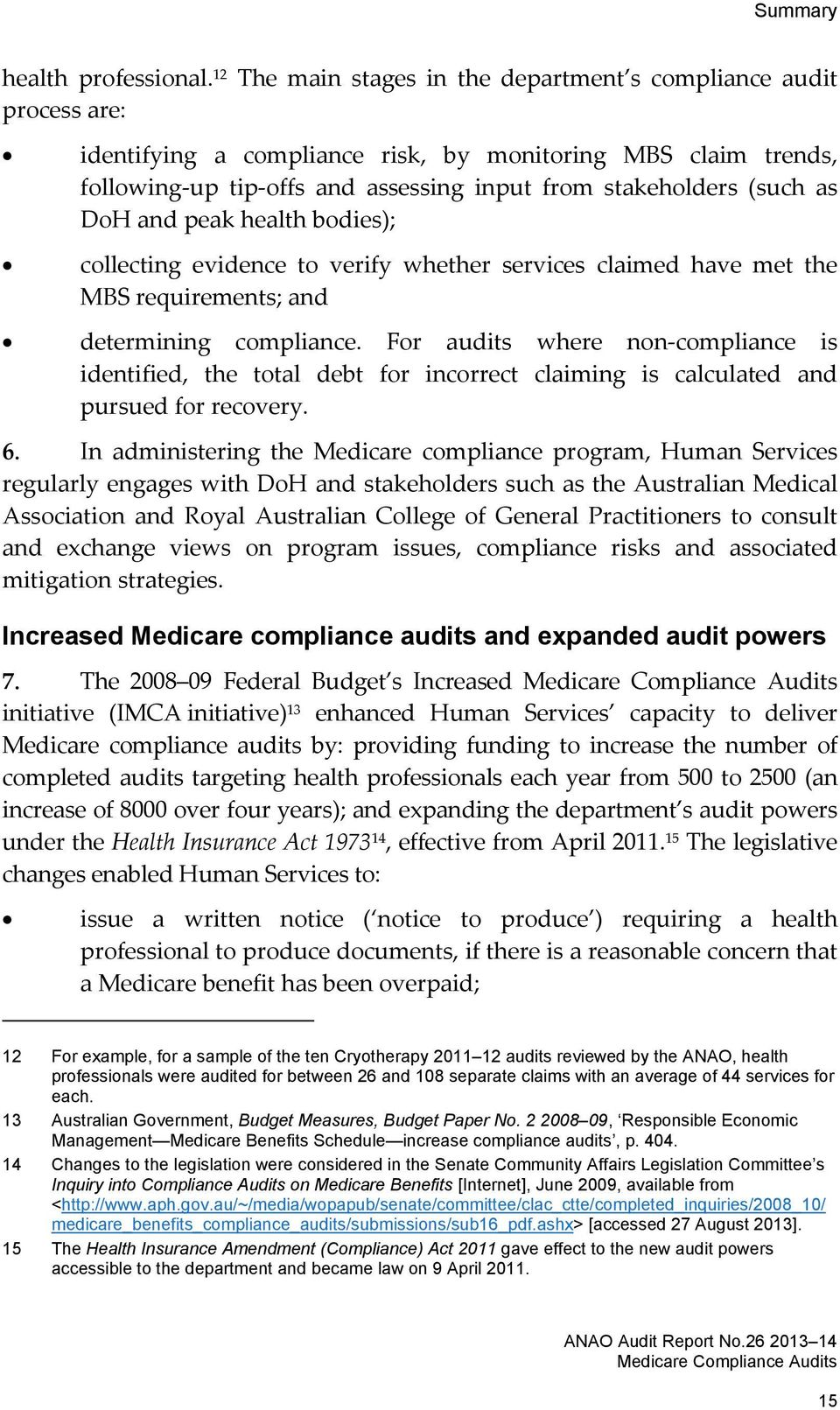 as DoH and peak health bodies); collecting evidence to verify whether services claimed have met the MBS requirements; and determining compliance.