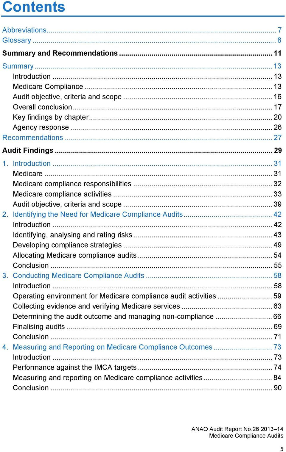 .. 32 Medicare compliance activities... 33 Audit objective, criteria and scope... 39 2. Identifying the Need for... 42 Introduction... 42 Identifying, analysing and rating risks.