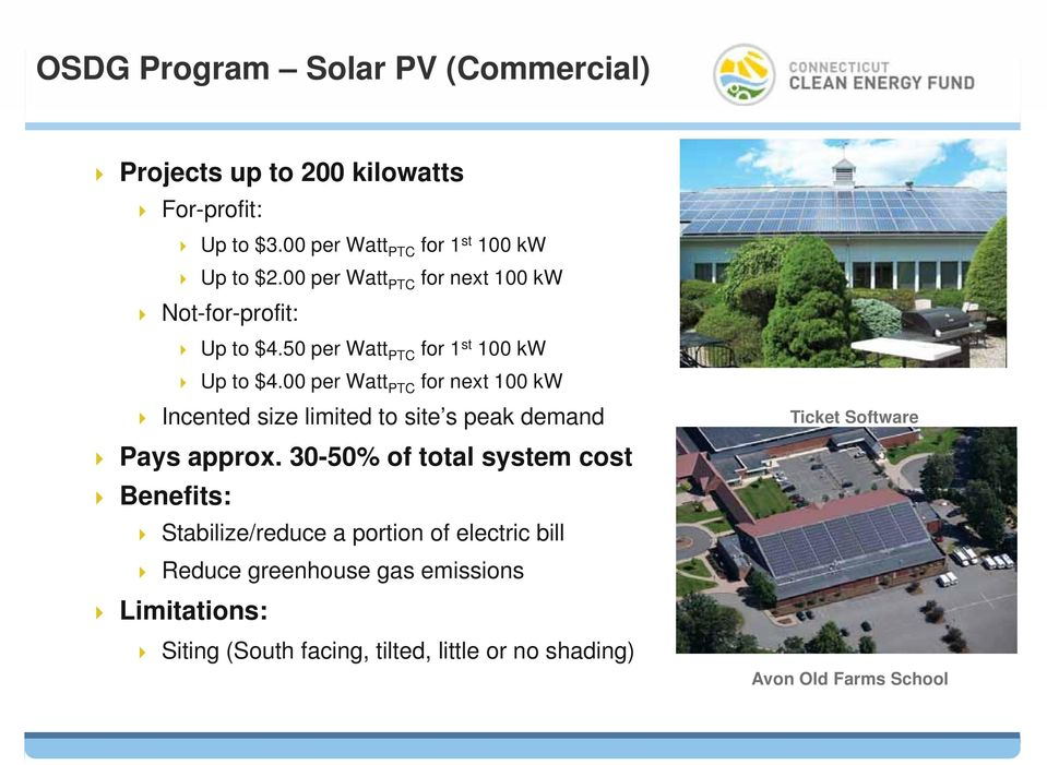 00 per Watt PTC for next 100 kw Incented size limited to site s peak demand Pays approx.