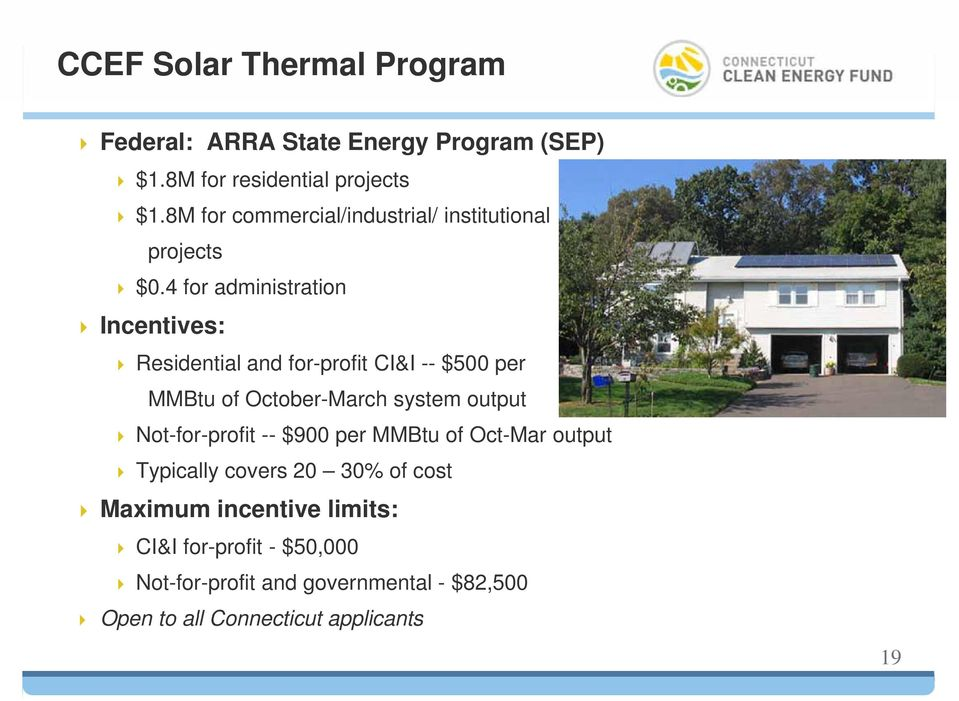 4 for administration Incentives: Residential and for-profit CI&I -- $500 per MMBtu of October-March system output