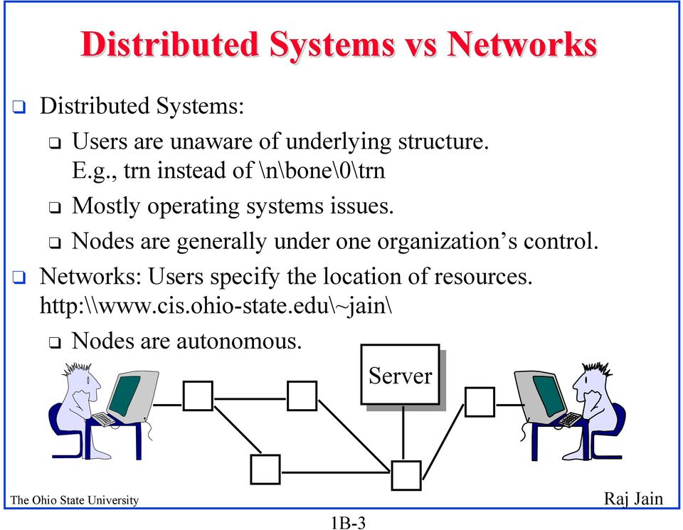 q Nodes are generally under one organization s control.