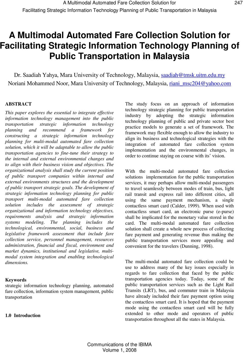 A Multimodal Automated Fare Collection Solution For Facilitating Strategic Information Technology Planning Of Public Transportation In Malaysia Pdf Free Download