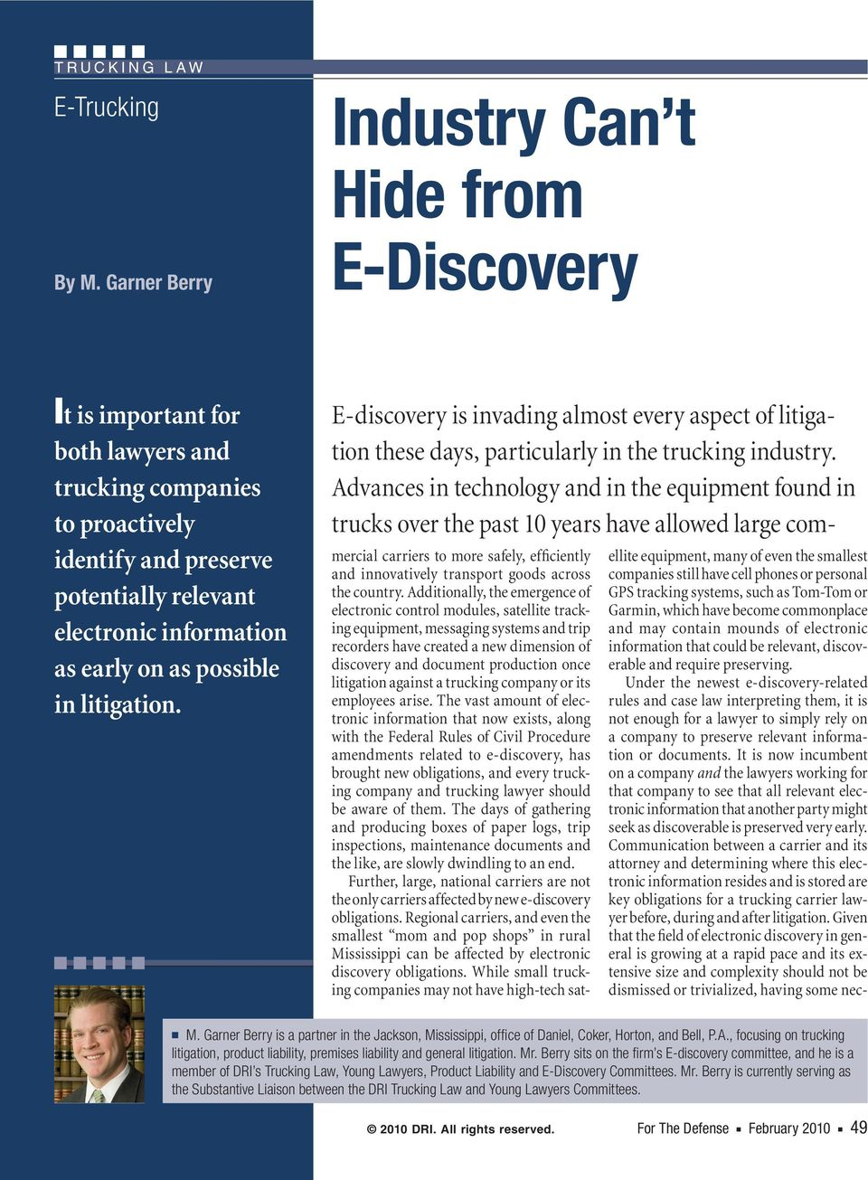 as possible in litigation. E-discovery is invading almost every aspect of litigation these days, particularly in the trucking industry.