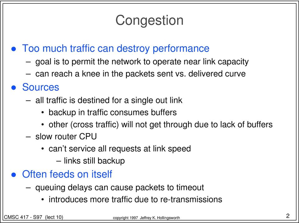 delivered curve Sources all traffic is destined for a single out link backup in traffic consumes buffers other (cross traffic)