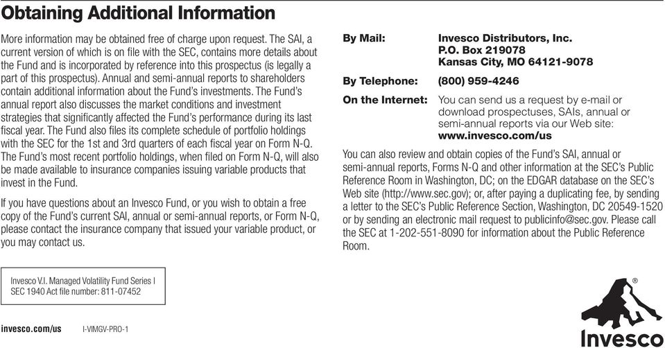 Annual and semi-annual reports to shareholders contain additional information about the Fund s investments.