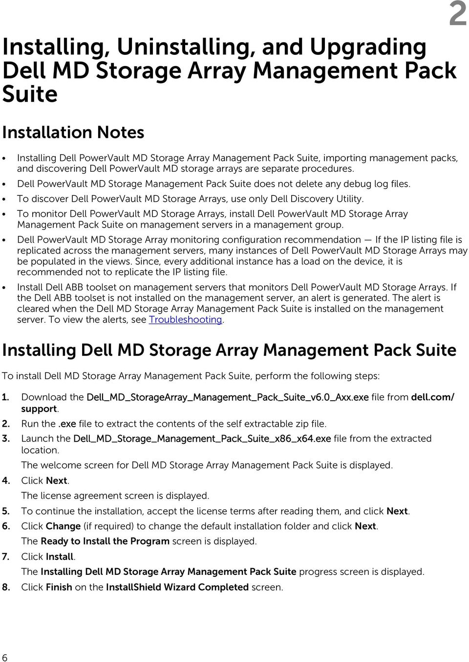 To discover Dell PowerVault MD Storage Arrays, use only Dell Discovery Utility.