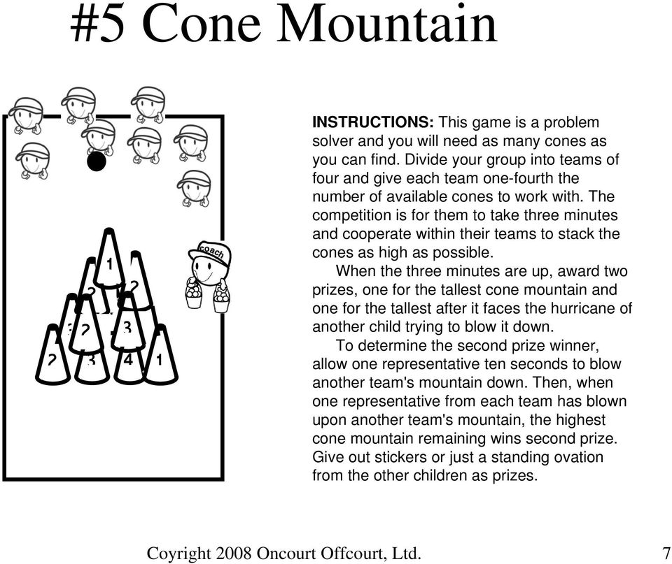 The competition is for them to take three minutes and cooperate within their teams to stack the cones as high as possible.